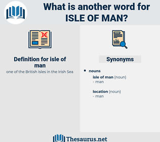 isle of man, synonym isle of man, another word for isle of man, words like isle of man, thesaurus isle of man