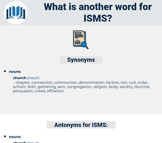 ISMS, synonym ISMS, another word for ISMS, words like ISMS, thesaurus ISMS