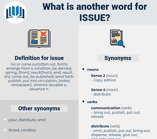 issue, synonym issue, another word for issue, words like issue, thesaurus issue