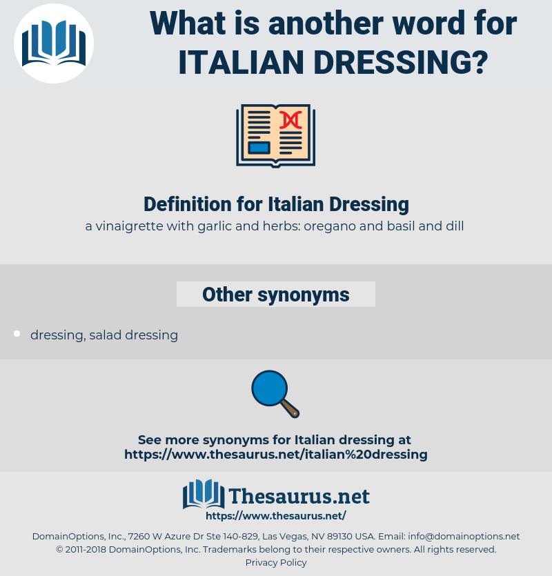 Italian Dressing, synonym Italian Dressing, another word for Italian Dressing, words like Italian Dressing, thesaurus Italian Dressing