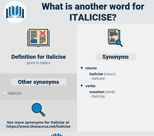 italicise, synonym italicise, another word for italicise, words like italicise, thesaurus italicise