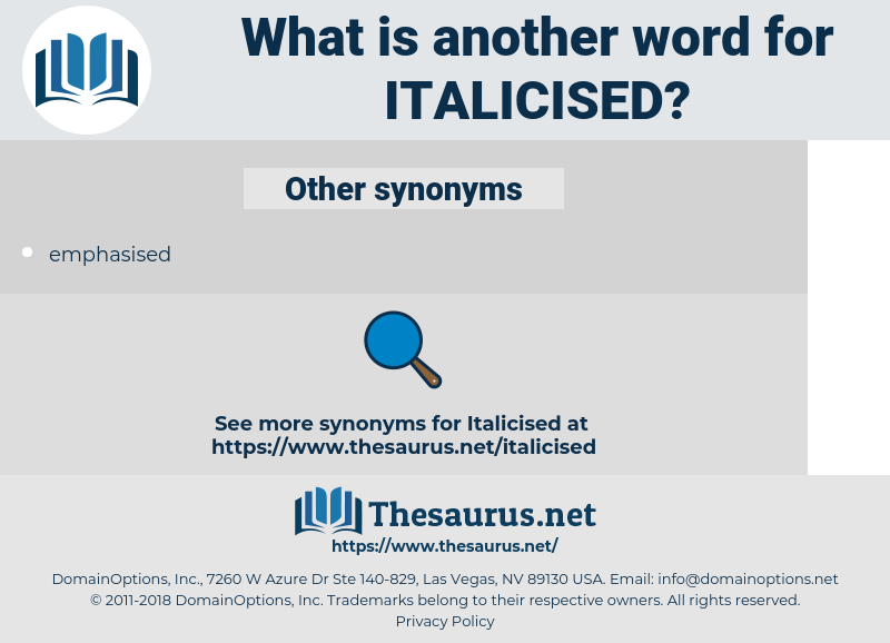italicised, synonym italicised, another word for italicised, words like italicised, thesaurus italicised