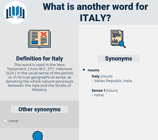 Italy, synonym Italy, another word for Italy, words like Italy, thesaurus Italy