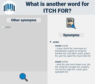 itch for, synonym itch for, another word for itch for, words like itch for, thesaurus itch for