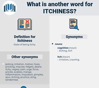 itchiness, synonym itchiness, another word for itchiness, words like itchiness, thesaurus itchiness