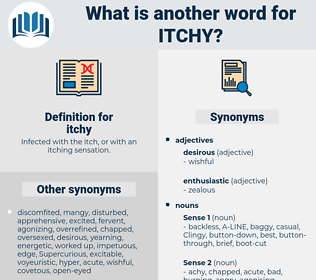 itchy, synonym itchy, another word for itchy, words like itchy, thesaurus itchy
