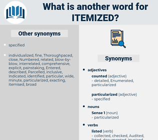 itemized, synonym itemized, another word for itemized, words like itemized, thesaurus itemized