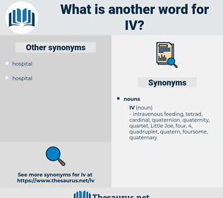 iv, synonym iv, another word for iv, words like iv, thesaurus iv