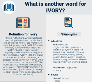 ivory, synonym ivory, another word for ivory, words like ivory, thesaurus ivory