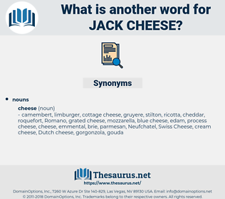 jack cheese, synonym jack cheese, another word for jack cheese, words like jack cheese, thesaurus jack cheese