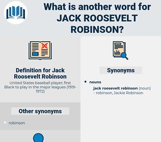Jack Roosevelt Robinson, synonym Jack Roosevelt Robinson, another word for Jack Roosevelt Robinson, words like Jack Roosevelt Robinson, thesaurus Jack Roosevelt Robinson