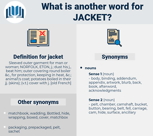 jacket, synonym jacket, another word for jacket, words like jacket, thesaurus jacket