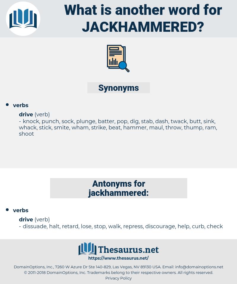 jackhammered, synonym jackhammered, another word for jackhammered, words like jackhammered, thesaurus jackhammered