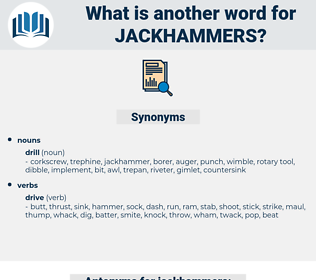 jackhammers, synonym jackhammers, another word for jackhammers, words like jackhammers, thesaurus jackhammers
