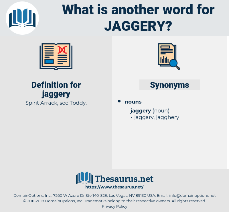 jaggery, synonym jaggery, another word for jaggery, words like jaggery, thesaurus jaggery