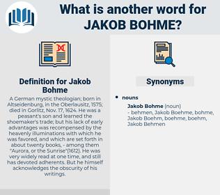 Jakob Bohme, synonym Jakob Bohme, another word for Jakob Bohme, words like Jakob Bohme, thesaurus Jakob Bohme