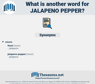 jalapeno pepper, synonym jalapeno pepper, another word for jalapeno pepper, words like jalapeno pepper, thesaurus jalapeno pepper