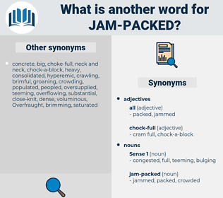 jam-packed, synonym jam-packed, another word for jam-packed, words like jam-packed, thesaurus jam-packed