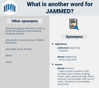jammed, synonym jammed, another word for jammed, words like jammed, thesaurus jammed