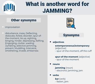 jamming, synonym jamming, another word for jamming, words like jamming, thesaurus jamming