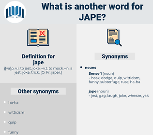 jape, synonym jape, another word for jape, words like jape, thesaurus jape