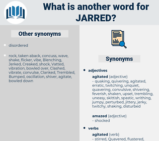Jarred, synonym Jarred, another word for Jarred, words like Jarred, thesaurus Jarred