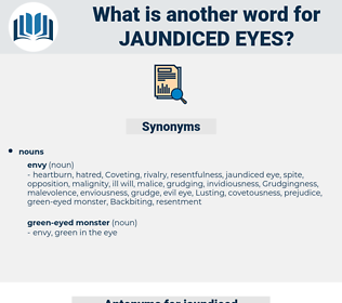 jaundiced eyes, synonym jaundiced eyes, another word for jaundiced eyes, words like jaundiced eyes, thesaurus jaundiced eyes