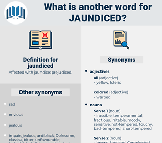 jaundiced, synonym jaundiced, another word for jaundiced, words like jaundiced, thesaurus jaundiced