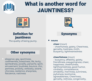 jauntiness, synonym jauntiness, another word for jauntiness, words like jauntiness, thesaurus jauntiness