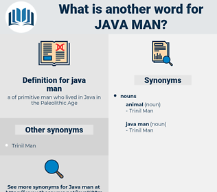 java man, synonym java man, another word for java man, words like java man, thesaurus java man