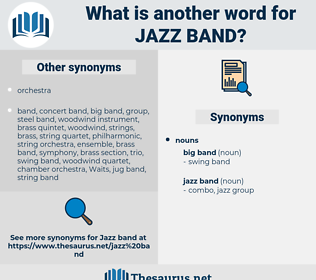 jazz band, synonym jazz band, another word for jazz band, words like jazz band, thesaurus jazz band
