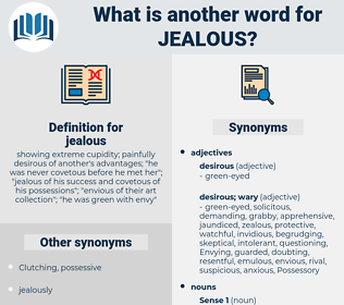 jealous, synonym jealous, another word for jealous, words like jealous, thesaurus jealous
