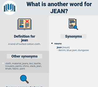 jean, synonym jean, another word for jean, words like jean, thesaurus jean
