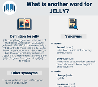 jelly, synonym jelly, another word for jelly, words like jelly, thesaurus jelly