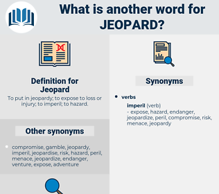 Jeopard, synonym Jeopard, another word for Jeopard, words like Jeopard, thesaurus Jeopard