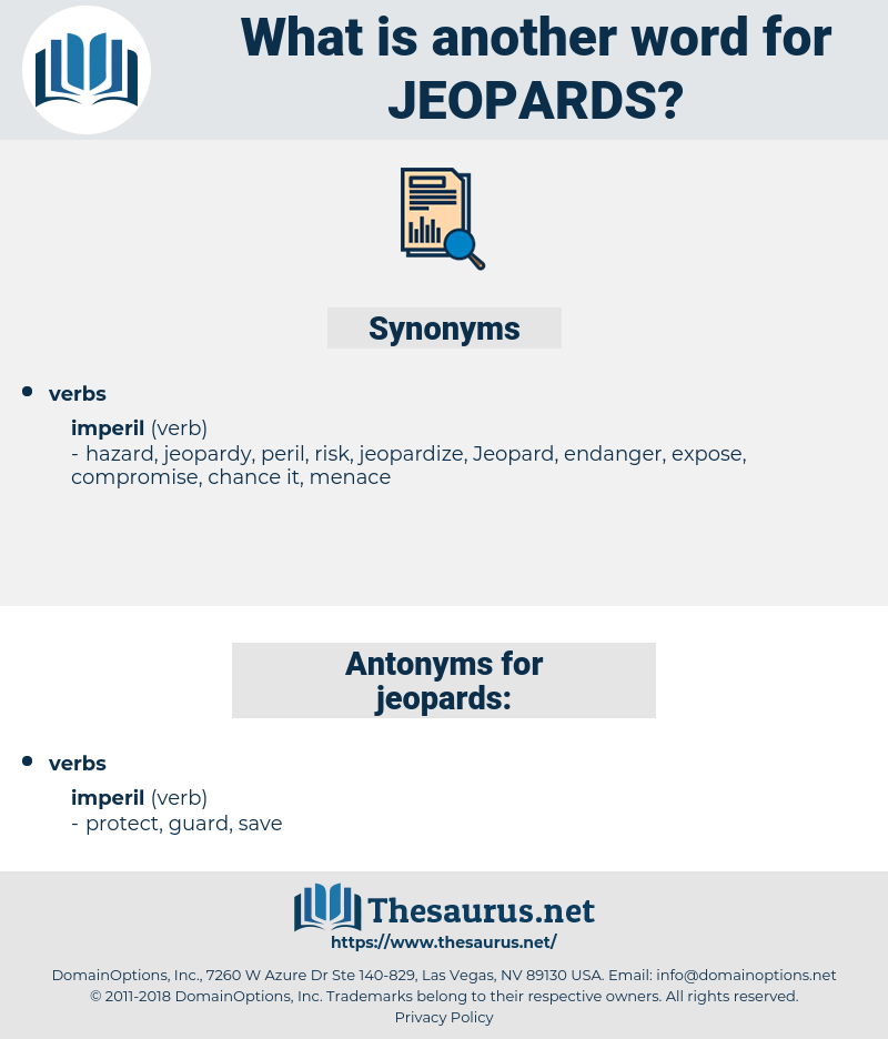 jeopards, synonym jeopards, another word for jeopards, words like jeopards, thesaurus jeopards