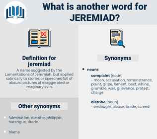 jeremiad, synonym jeremiad, another word for jeremiad, words like jeremiad, thesaurus jeremiad