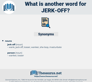 jerk off, synonym jerk off, another word for jerk off, words like jerk off, thesaurus jerk off
