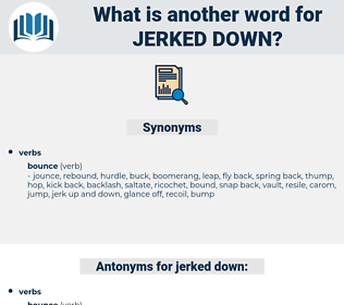 jerked down, synonym jerked down, another word for jerked down, words like jerked down, thesaurus jerked down