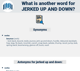 jerked up and down, synonym jerked up and down, another word for jerked up and down, words like jerked up and down, thesaurus jerked up and down