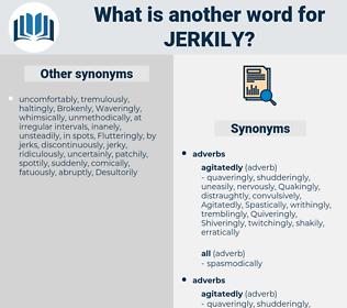 jerkily, synonym jerkily, another word for jerkily, words like jerkily, thesaurus jerkily
