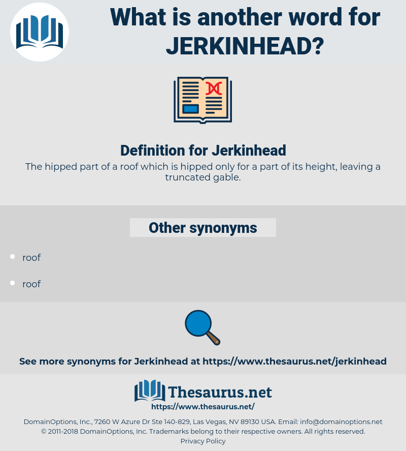 Jerkinhead, synonym Jerkinhead, another word for Jerkinhead, words like Jerkinhead, thesaurus Jerkinhead