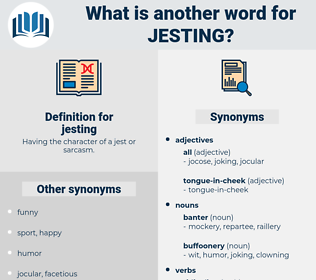 jesting, synonym jesting, another word for jesting, words like jesting, thesaurus jesting