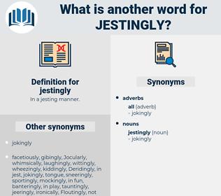 jestingly, synonym jestingly, another word for jestingly, words like jestingly, thesaurus jestingly