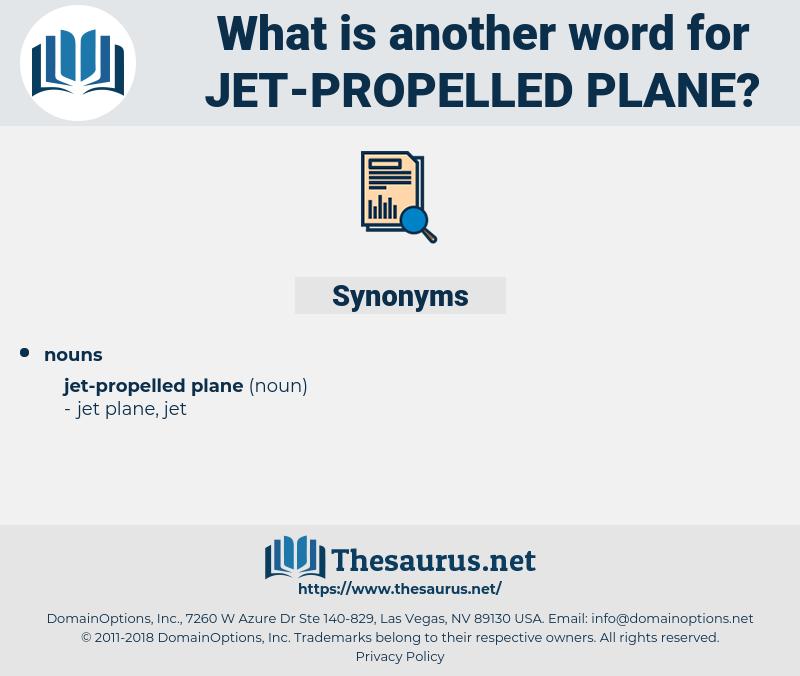 jet-propelled plane, synonym jet-propelled plane, another word for jet-propelled plane, words like jet-propelled plane, thesaurus jet-propelled plane