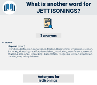 jettisonings, synonym jettisonings, another word for jettisonings, words like jettisonings, thesaurus jettisonings