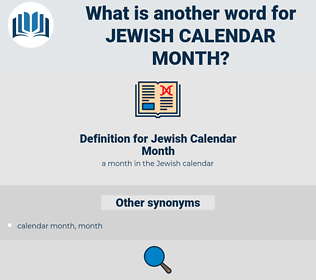 Jewish Calendar Month, synonym Jewish Calendar Month, another word for Jewish Calendar Month, words like Jewish Calendar Month, thesaurus Jewish Calendar Month