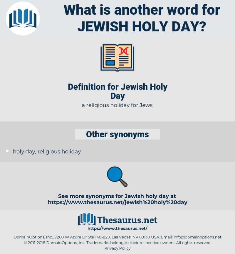 Jewish Holy Day, synonym Jewish Holy Day, another word for Jewish Holy Day, words like Jewish Holy Day, thesaurus Jewish Holy Day