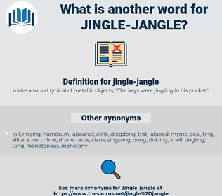 jingle-jangle, synonym jingle-jangle, another word for jingle-jangle, words like jingle-jangle, thesaurus jingle-jangle