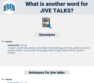 jive talks, synonym jive talks, another word for jive talks, words like jive talks, thesaurus jive talks
